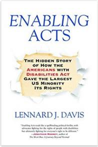 Cover of Lennard Davis's book 'Enabling Acts'