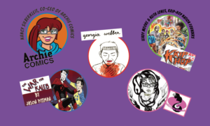 Comics-style fonts, throughout poster, featuring a purple background with mostly black and some orange and white lettering. Includes five images in individualized circles, configured together to resemble a kind of shield, and referring to: Archie Comics character Scarlet Saltee, and Co-CEO Nancy Silberkleit; Krip-Hop Nation Graphic Novel, and Co-Founders Leroy Moore and Keith Jones; self-portrait by Graphic Memoirist Georgia Webber; scene from The War for Kaleb by Jason Pittman; and self-portrait by illustrator Lucy Wales.
